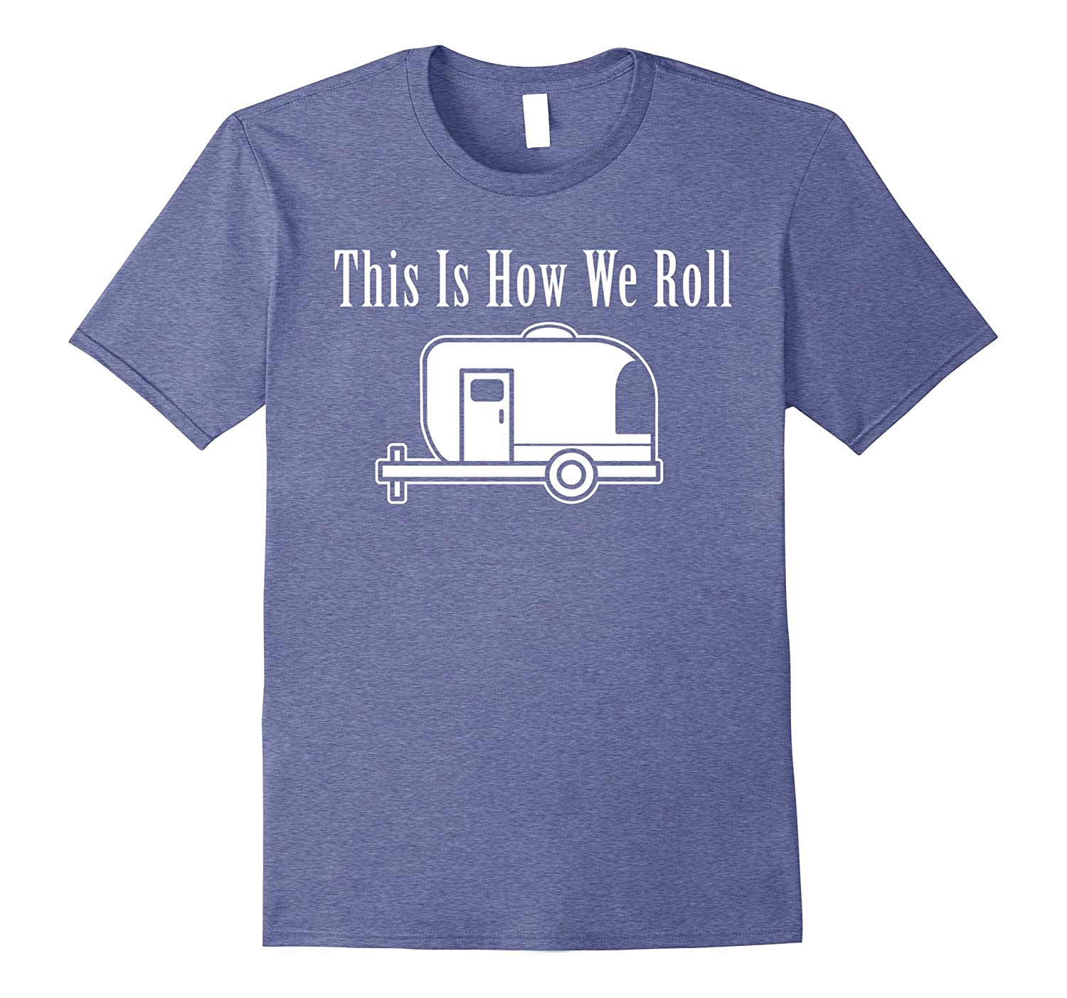 This Is How We Roll Camping T-shirt For Camp Lover-T-Shirt