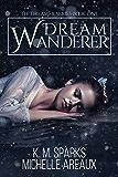 Dream Wanderer (The Dreamer Series Book 1)