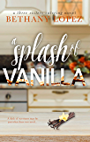 A Splash of Vanilla (Three Sisters Catering Book 3)