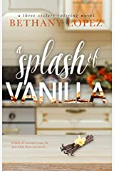 A Splash of Vanilla (Three Sisters Catering Book 3) Kindle Edition