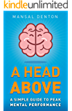 A Head Above: A Simple Guide to Peak Mental Performance
