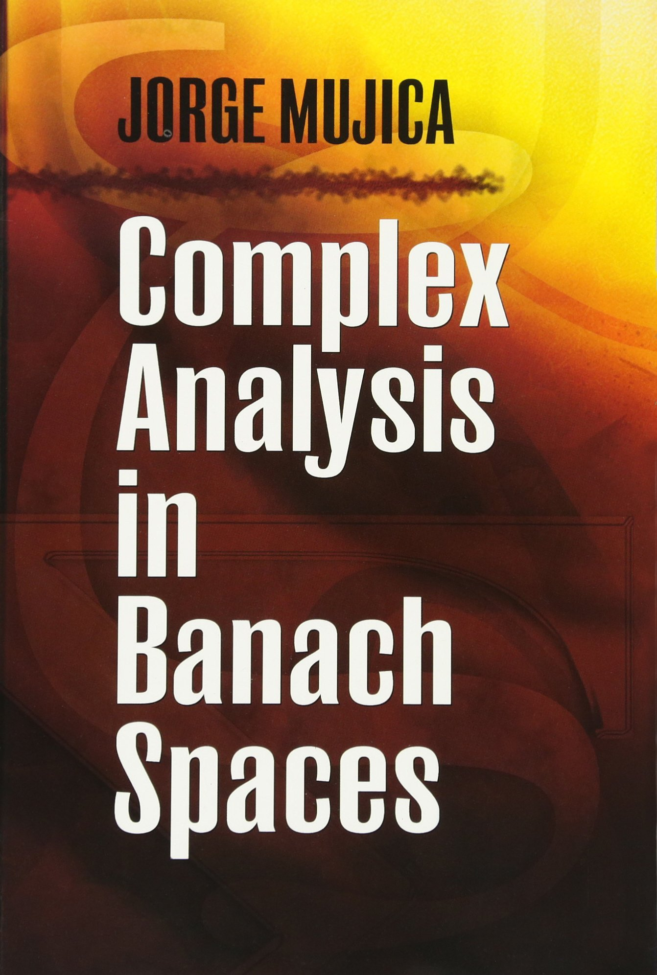 Complex Analysis in Banach Spaces (Dover Books on Mathematics) PDF