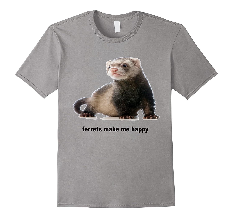 54a495b4c Ferrets Make Me Happy Tee Shirt CUTE PET FERRET-ANZ ⋆ Anztshirt