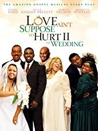 Love Ain't Suppose to Hurt II – The Wedding