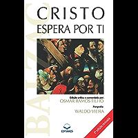 Cristo espera por Ti (Portuguese Edition)