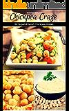 Chickpea Craze: 60 Super #Delish Chickpea Dishes (60 Super Recipes Book 31)