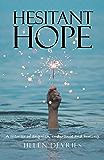 Hesitant Hope: A memoir of anguish, endurance and healing.