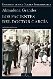 Los pacientes del doctor García: Episodios de una Guerra Interminable (Spanish Edition)