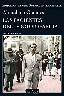 Los pacientes del doctor García: Episodios de una Guerra Interminable IV (Spanish Edition)