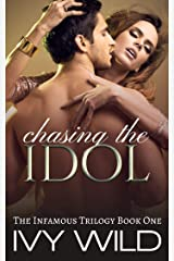 Chasing the Idol (Infamous Book 1) Kindle Edition