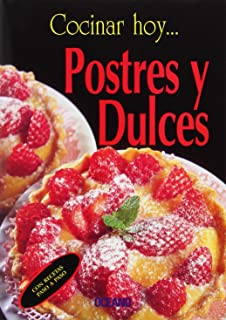 Postres y Dulces/ Deserts and Sweets (Cocinar Hoy) (Spanish Edition)