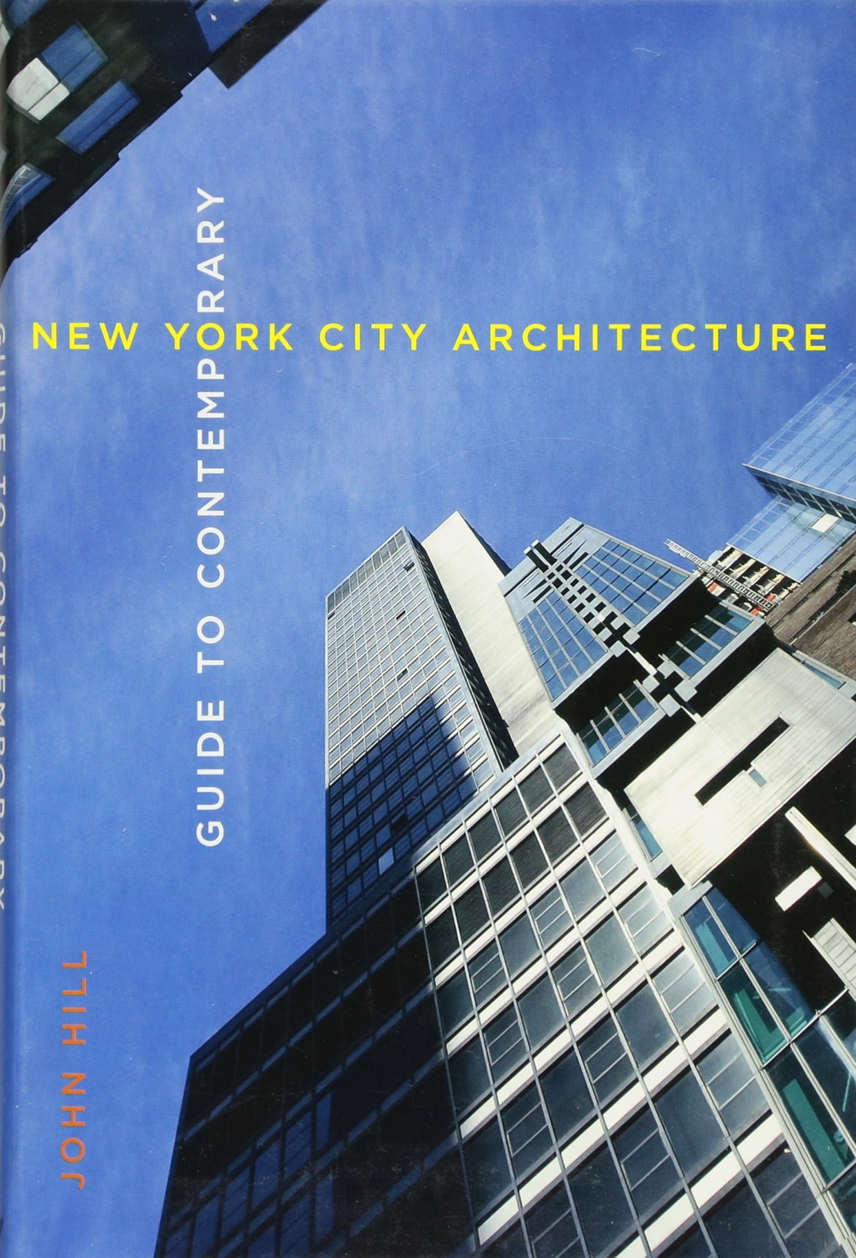Guide To Contemporary New York City Architecture John Hill
