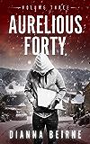 Aurelious Forty: Volume Three