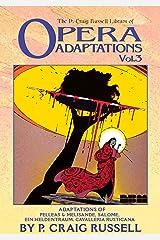 The P. Craig Russell Library of Opera Adaptations: Vol. 3: Adaptions of Pelleas & Melisande, Salome, Ein Heldentraum, Cavalleria Rusticana (3) Paperback