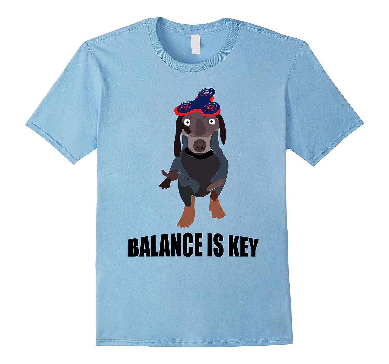 Funny Fidget Spinner T-Shirt – Balance is Key Dachshund