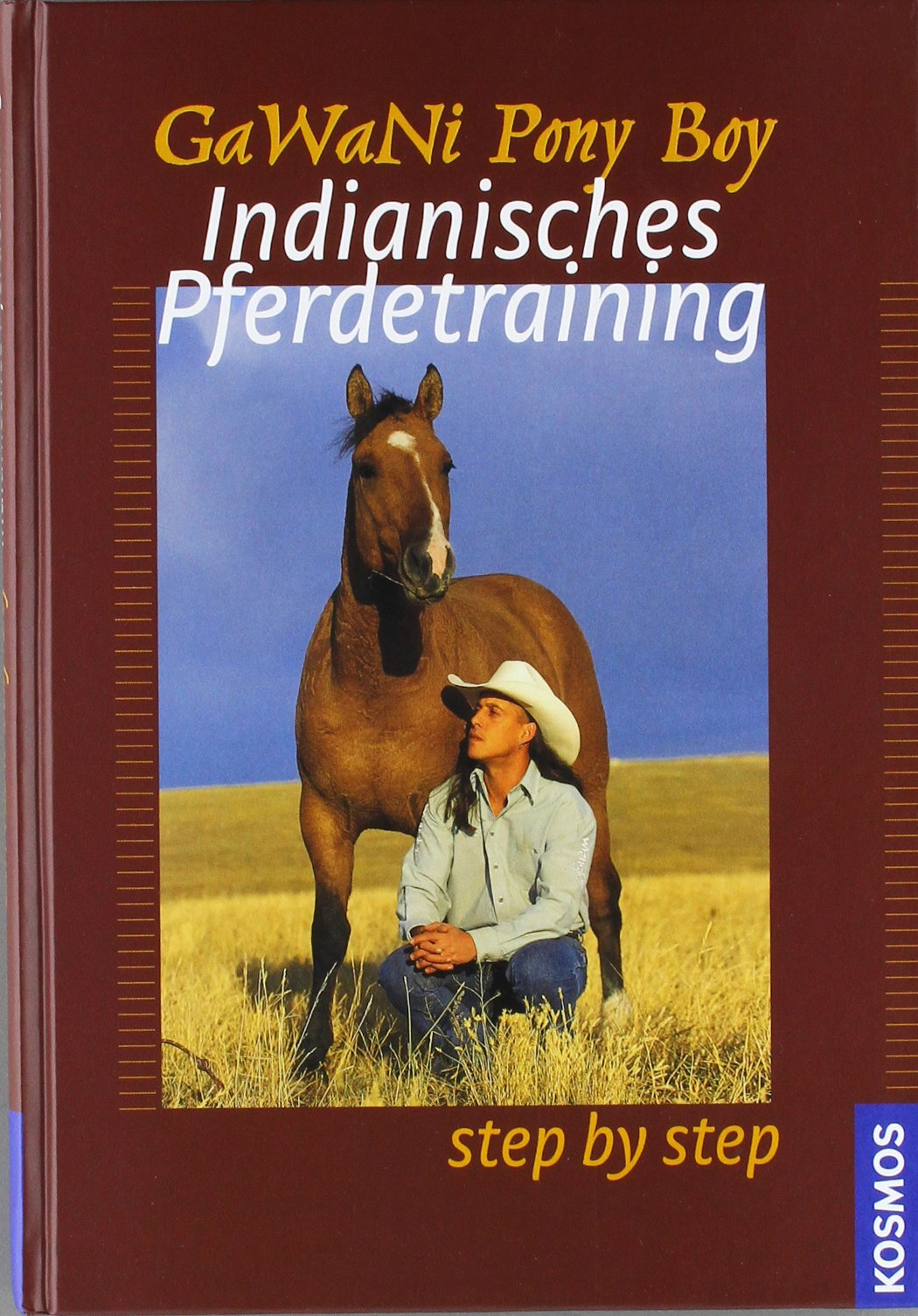 Indianisches Pferdetraining: Step by Step