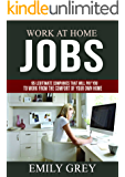 WORK AT HOME JOBS: 95 LEGITIMATE COMPANIES THAT WILL PAY YOU TO WORK FROM THE COMFORT OF YOUR OWN HOME