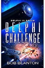 Delphi Challenge (Delphi in Space Book 9) Kindle Edition