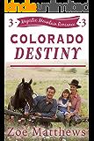Colorado Destiny  (Majestic Mountain Ranch Romances, Book 3): A Sweet Western Contemporary Romance (Majestic Mountain Ranch Romance Series)