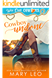Cowboy Undone: The first sassy contemporary western romance in the Wild Creek Cowboys series: (Wild Creek Cowboys Book 1)