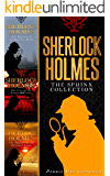SHERLOCK HOLMES: THE SPHINX COLLECTION (Three Sherlock Holmes Mysteries In One Book Book 1)