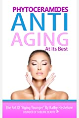Phytoceramides: Anti‐Aging at its Best Kindle Edition
