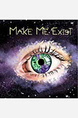 Make Me Exist: Lost in Time, Book 1 Audible Audiobook