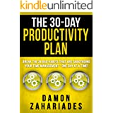 The 30-Day Productivity Plan: Break The 30 Bad Habits That Are Sabotaging Your Time Management - One Day At A Time! (The 30-D