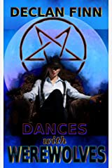 Dances With Werewolves: Part 1 (A Merle Kraft Novel) Kindle Edition