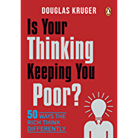 Is Your Thinking Keeping You Poor?: 50 Ways the Rich Think Differently (English Edition)