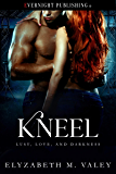 Kneel (Lust, Love, and Darkness Book 3)