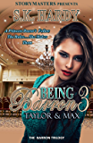 BEING BARRON 3: TAYLOR & MAX: A Princess Doesn't Follow The Rules–She Makes Them (BEING BARRON TRILOGY)