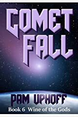 Comet Fall (Wine of the Gods Book 6) Kindle Edition