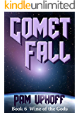 Comet Fall (Wine of the Gods Book 6)
