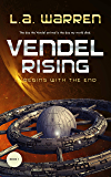 Vendel Rising: Vol 1: It Begins With the End