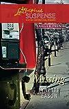 Missing (Larger Print Steeple Hill Love Inspired Suspense)