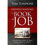 Understanding The Book Of Job - Separating What Is True From What Is Truth