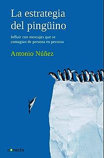 La estrategia del pingüino: Influir con mensajes que se contagian de persona en persona (