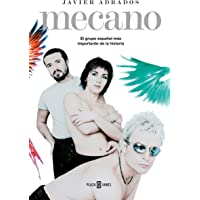 Mecano. El Grupo Español Más Importante En La Historia / Mecano: The Most Important Spanish Band in History