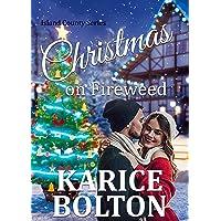Christmas on Fireweed: A Holiday Romance (Island County Series Book 12)