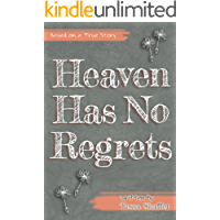 Heaven Has No Regrets