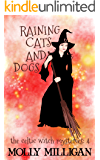 Raining Cats And Dogs (The Celtic Witch Mysteries Book 4)