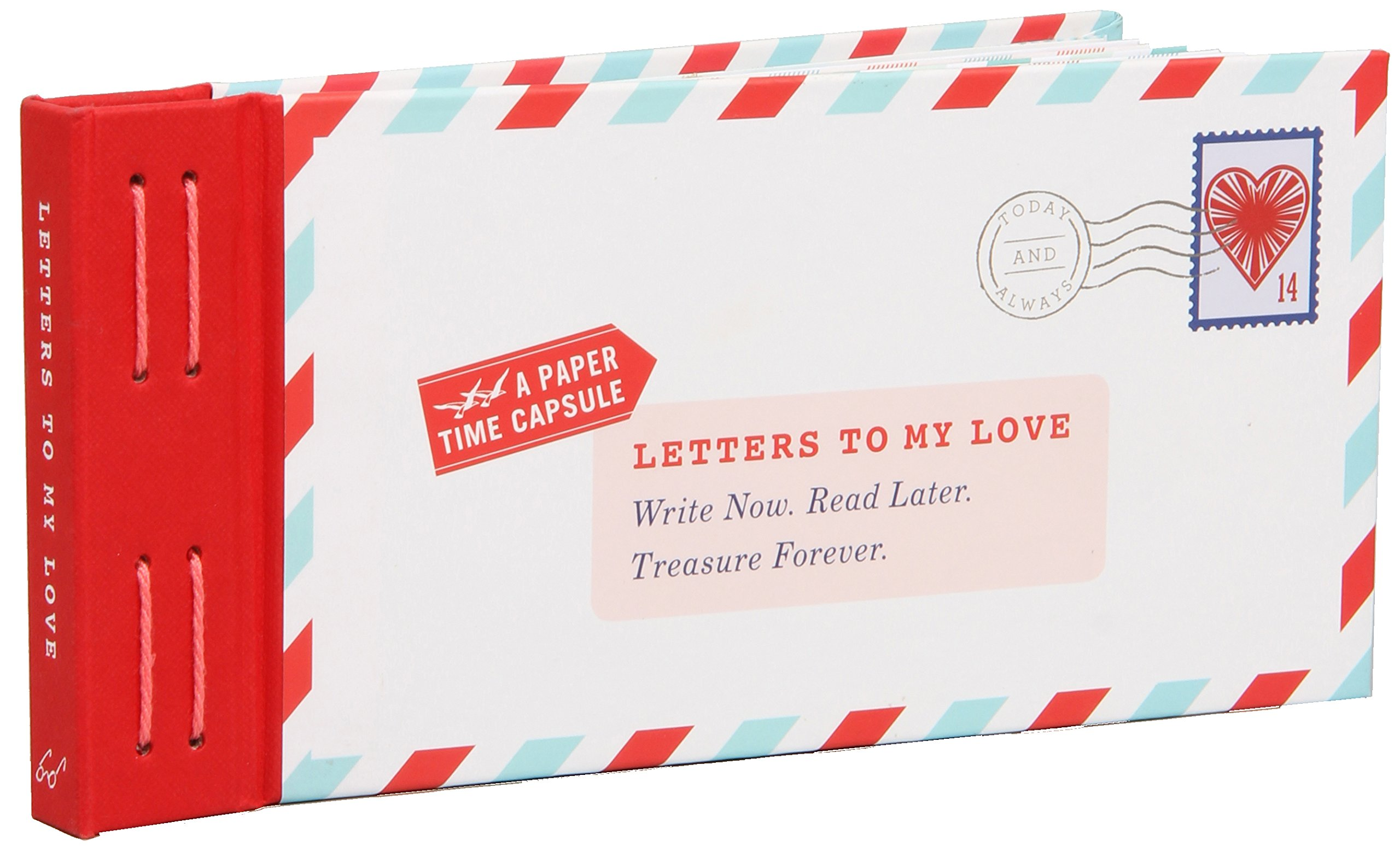 Letters to My Love: Write Now. Read Later. Treasure Forever.: Lea ...
