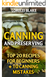 Canning And Preserving: Top 20 Recipes For Beginners + 10 Canning Mistakes
