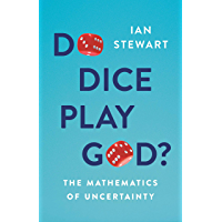Do Dice Play God?: The Mathematics of Uncertainty (English Edition)
