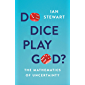 Do Dice Play God?: The Mathematics of Uncertainty (English Edition)