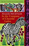 In The Company of Cheerful Ladies (The No. 1 Ladies' Detective Agency series) Vol 6