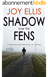 SHADOW OVER THE FENS a gripping crime thriller full of suspense (English Edition)