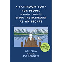 A Bathroom Book for People Not Pooping or Peeing but Using the Bathroom as an Escape Sneak Peek (English Edition)