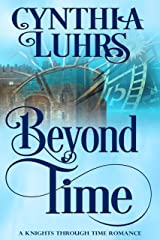 Beyond Time: Lighthearted Time Travel Romance (A Knights Through Time Romance Book 9) Kindle Edition